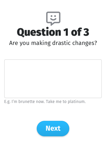 "a question asking ""are you making drastic changes"" with a place to answer"